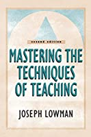 Mastering the Techniques of Teaching (Jossey-Bass Higher and Adult Education)