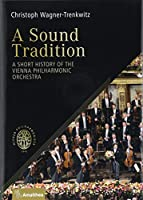 Sound Matters: A Short History of the Vienna Philharmonic Orchestra