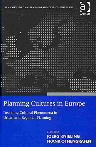 [(Planning Cultures in Europe : Decoding Cultural Phenomena in Urban and Regional Planning)] [Edited by Joerg Knieling ] published on (October, 2009)