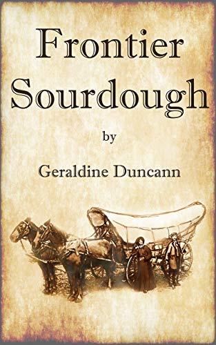Frontier Sourdough by [Geraldine Duncann, Leilehua Yuen]