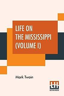 Life On The Mississippi (Volume I)