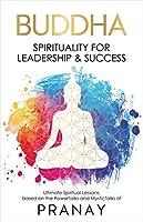 Buddha: Spirituality For Leadership & Success