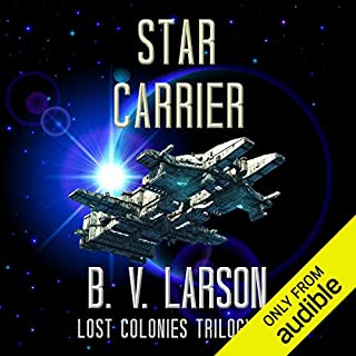 Star Carrier     Lost Colonies, Book 3              By:                                                                                                                                 B. V. Larson                               Narrated by:                                                                                                                                 Edoardo Ballerini                      Length: 11 hrs and 48 mins     187 ratings     Overall 4.5