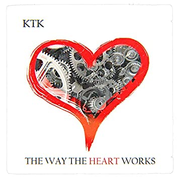 The Way the Heart Works
