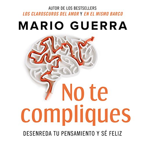 No te compliques [Do Not Complicate Yourself] audiobook cover art