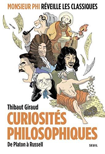 Curiosités philosophiques: De Platon à Russell (French Edition)