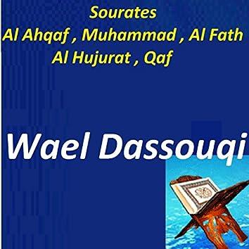 Sourates Al Ahqaf, Muhammad, Al Fath, Al Hujurat, Qaf (Quran)