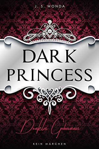 Dark Princess: Dunkles Geheimnis (Dark Prince - Band 5)