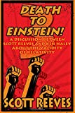 Death to Einstein! 3: A Discussion Between Scott Reeves and Ken Haley About the Validity of Relativity