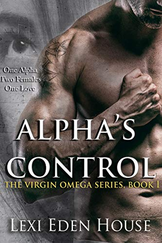 Alpha's Control (The Virgin Omega Series Book 1) (English Edition)