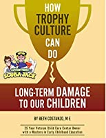 How Trophy Culture Can Do Long-Term Damage to Our Children