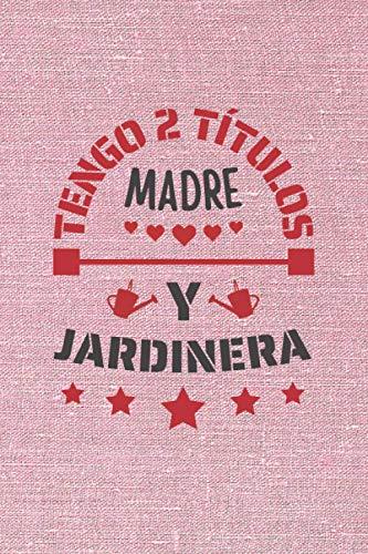 TENGO 2 TÍTULOS MADRE Y JARDINERA: CUADERNO DE NOTAS. CUADERNO DE APUNTES, DIARIO O AGENDA. REGALO ORIGINAL Y CREATIVO PARA EL DÍA DE LA MADRE.