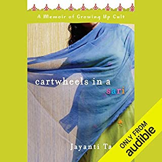 Cartwheels in a Sari     A Memoir of Growing Up Cult              By:                                                                                                                                 Jayanti Tamm                               Narrated by:                                                                                                                                 Jayanti Tamm                      Length: 7 hrs and 47 mins     58 ratings     Overall 3.8