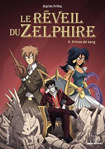 Le Réveil du Zelphire (Tome 2) - Prince de sang