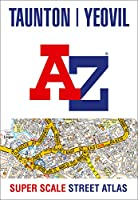 Taunton Yeovil A-Z Super Scale Street Atlas: A4 Paperback
