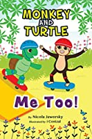Monkey and Turtle - Me Too!