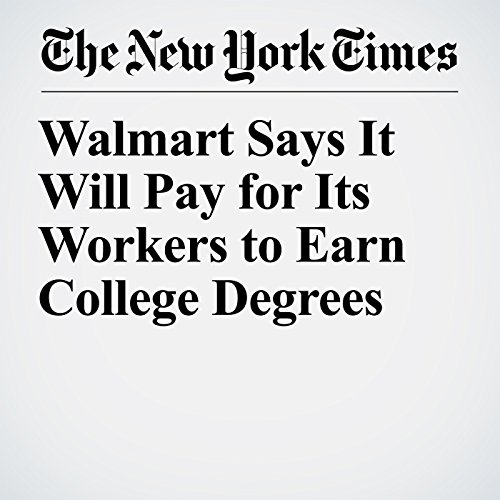 Walmart Says It Will Pay for Its Workers to Earn College Degrees copertina