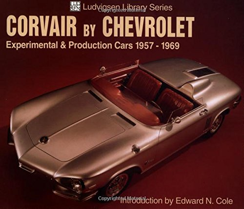 Corvair by Chevrolet: Experimental & Production Cars 1957-1969 (Ludvigsen Library)