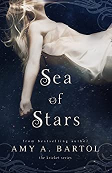 Sea of Stars (Kricket Book 2) by [Amy A. Bartol]