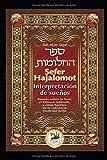 Sefer Hajalomot - Interpretación de Sueños: Basado en la Torá, el Talmud, Midrash y otras fuentes de la milenaria tradición judía