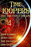 Time Loopers: Four Tales from a Time War (English Edition)
