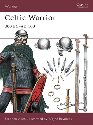 Celtic Warrior: 300 BC–AD 100