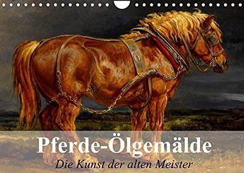 Pferde-Ölgemälde - Die Kunst der alten Meister (Wandkalender 2022 DIN A4 quer)