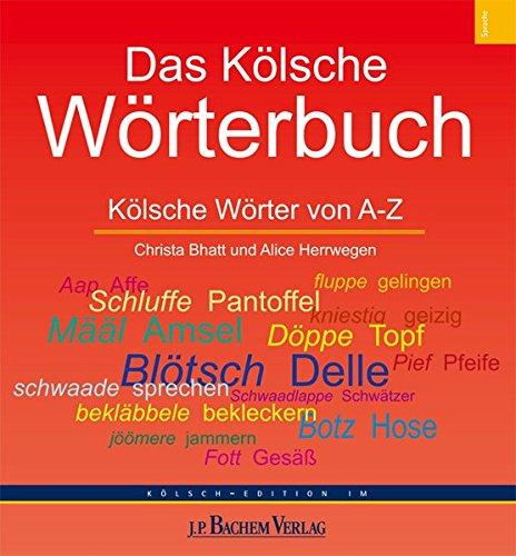 Das Kölsche Wörterbuch: Kölsche Wörter von A-Z