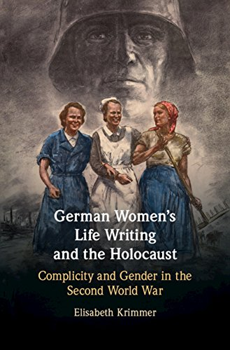 German Women's Life Writing and the Holocaust: Complicity and Gender