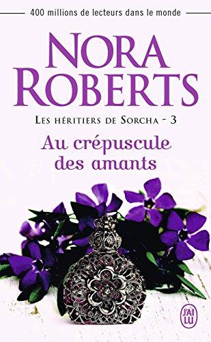 Les héritiers de Sorcha (Tome 3) - Au crépuscule des amants