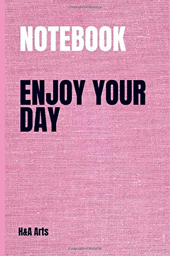 Enjoy your Day :  Notebook: Lined Notebook