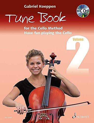 Cello Method: Tune Book 2: Have fun playing the Cello. Book 2. 1-3 Violoncellos, Klavier ad libitum. Spielbuch mit CD. (Koeppen Cello Method)
