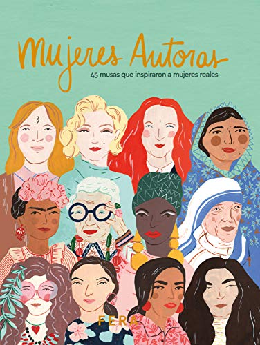 Mujeres Autoras: 45 musas que inspiraron a mujeres reales