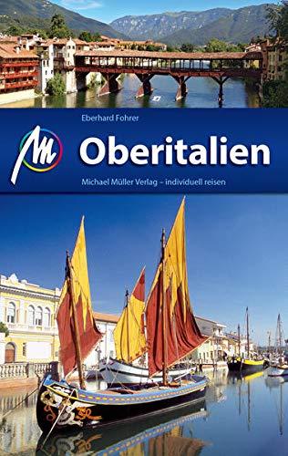 Oberitalien Reiseführer Michael Müller Verlag: Individuell reisen mit vielen praktischen Tipps (MM-Reisen)