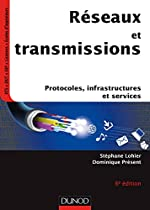 Réseaux et transmissions - 6e ed - Protocoles, infrastructures et services de Stéphane Lohier