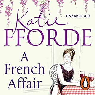 A French Affair                   By:                                                                                                                                 Katie Fforde                               Narrated by:                                                                                                                                 Jilly Bond                      Length: 9 hrs and 13 mins     126 ratings     Overall 4.0