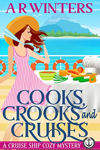Cooks, Crooks and Cruises: A Humorous Cruise Ship Cozy Mystery (Cruise Ship...