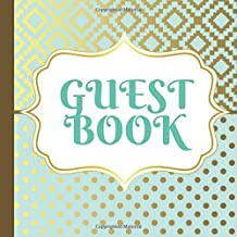 Guest Book: Mint Green and Gold Party Guest Book Includes Picture Pages Plus Bonus Gift Tracker You Can Print Out to Make Your Party Even More ... and Gold Party Decorations) (Volume 1)