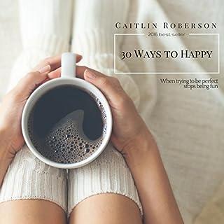 30 Ways to Happy audiobook cover art