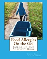 Image: Food Allergies On the Go! Coloring and Activity Book | Paperback: 26 pages | by Leanne Sebastian (Author), Lora Cipriano. Publisher: CreateSpace Independent Publishing Platform (July 3, 2015)