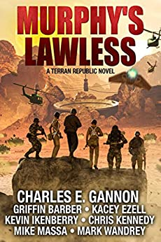 Murphy's Lawless: A Terran Republic Novel by [Charles E. Gannon, Griffin Barber, Kacey Ezell, Kevin Ikenberry, Chris Kennedy, Mike Massa, Mark Wandrey]