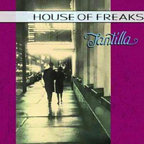 Tantilla. House of Freaks