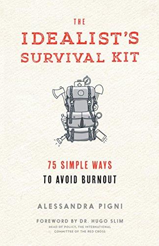 Idealist's Survival Kit, The: 75 Simple Ways to Avoid Burnout