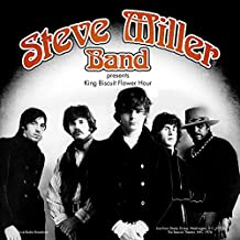 The Steve Miller Band - Best of King Biscuit Flower Hour Presents Recorded live from Shady Grove, Washington, D.C. 1973 & The Beacon Theater, NYC 19