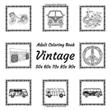 Adult Coloring Book - Vintage - 50s 60s 70s 80s 90s