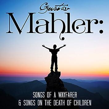 Gustav Mahler: Songs of a Wayfarer & Songs on the Death of Children