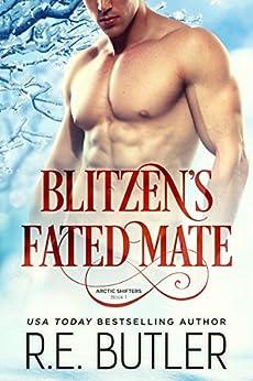 Blitzen's Fated Mate (Arctic Shifters Book 1) by [R. E. Butler]