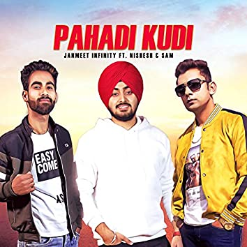 Pahadi Kudi (feat. Sam & Nishesh)