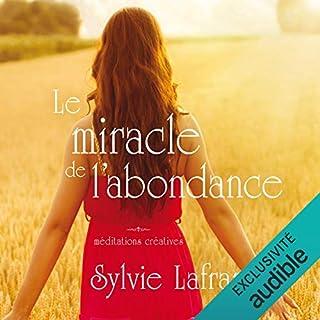Couverture de Le miracle de l'abondance. Méditations créatives
