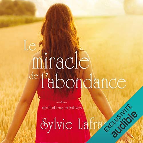 Le miracle de l'abondance. Méditations créatives cover art